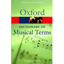 Oxford Dictionary of Musical Terms by Alison Latham, 9780198606987