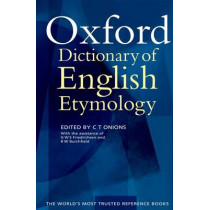 The Oxford Dictionary of English Etymology by C. T. Onions, 9780198611127