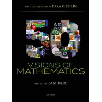 50 Visions of Mathematics by Sam Parc, 9780198701811