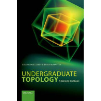 Undergraduate Topology: A Working Textbook by Aisling McCluskey, 9780198702344
