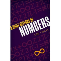 A Brief History of Numbers by Leo Corry, 9780198702597