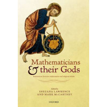 Mathematicians and their Gods: Interactions between mathematics and religious beliefs by Snezana Lawrence, 9780198703051