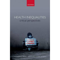 Health Inequalities: Critical Perspectives by Katherine E. Smith, 9780198703358