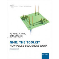 NMR: The Toolkit: How Pulse Sequences Work by Peter Hore, 9780198703426