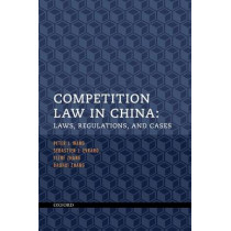 Competition Law in China: Laws, Regulations, and Cases by Sebastien J. Evrard, 9780198703822