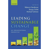 Leading Sustainable Change: An Organizational Perspective by Rebecca M. Henderson, 9780198704072