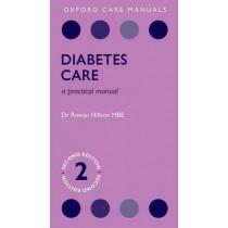 Diabetes Care: A Practical Manual by Rowan Hillson, 9780198705635