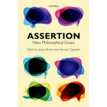 Assertion: New Philosophical Essays by Jessica Brown, 9780198707639