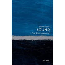 Sound: A Very Short Introduction by Mike Goldsmith, 9780198708445