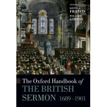 The Oxford Handbook of the British Sermon 1689-1901 by Keith A. Francis, 9780198709770