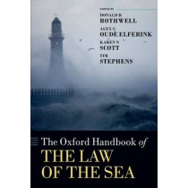 The Oxford Handbook of the Law of the Sea by Donald R. Rothwell, 9780198715481