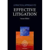 A Practical Approach to Effective Litigation by Susan H. Blake, 9780198715948