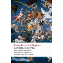 Constellation Myths: with Aratus's Phaenomena by Eratosthenes, 9780198716983