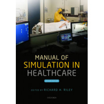 Manual of Simulation in Healthcare by Richard H. Riley, 9780198717621