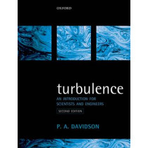 Turbulence: An Introduction for Scientists and Engineers by Peter Davidson, 9780198722595