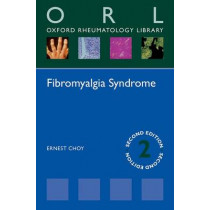 Fibromyalgia Syndrome by Ernest Choy, 9780198723233