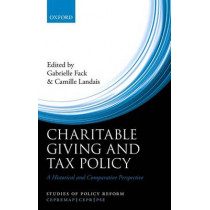 Charitable Giving and Tax Policy: A Historical and Comparative Perspective by Gabrielle Fack, 9780198723660