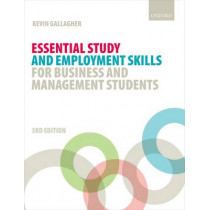 Essential Study and Employment Skills for Business and Management Students by Kevin Gallagher, 9780198724001