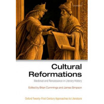 Cultural Reformations: Medieval and Renaissance in Literary History by Professor Brian Cummings, 9780198724476