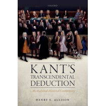 Kant's Transcendental Deduction: An Analytical-Historical Commentary by Henry E. Allison, 9780198724865