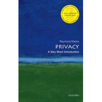 Privacy: A Very Short Introduction by Raymond Wacks, 9780198725947