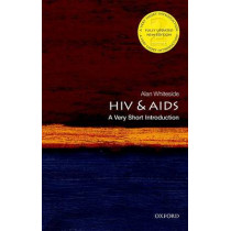 HIV & AIDS: A Very Short Introduction by Alan Whiteside, 9780198727491