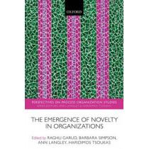 The Emergence of Novelty in Organizations by Raghu Garud, 9780198728313