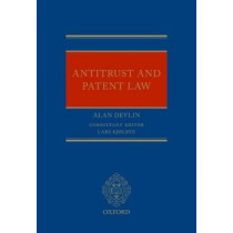 Antitrust and Patent Law by Alan Devlin, 9780198728979