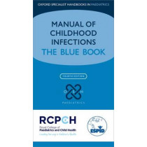 Manual of Childhood Infections: The Blue Book by Mike Sharland, 9780198729228
