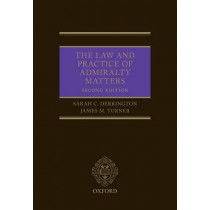The Law and Practice of Admiralty Matters by Sarah Derrington, 9780198729556