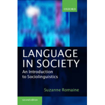Language in Society: An Introduction to Sociolinguistics by Suzanne Romaine, 9780198731924