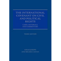The International Covenant on Civil and Political Rights: Cases, Materials, and Commentary by Sarah Joseph, 9780198733744