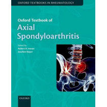 Oxford Textbook of Axial Spondyloarthritis by Robert Inman, 9780198734444