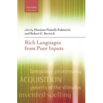 Rich Languages From Poor Inputs by Massimo Piattelli-Palmarini, 9780198736714