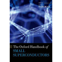 The Oxford Handbook of Small Superconductors by A. V. Narlikar, 9780198738169