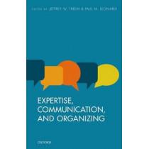 Expertise, Communication, and Organizing by Jeffrey W. Treem, 9780198739234