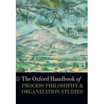 The Oxford Handbook of Process Philosophy and Organization Studies by Jenny Helin, 9780198746539