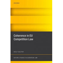 Coherence in EU Competition Law by Wolf Sauter, 9780198749158
