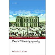 French Philosophy, 1572-1675 by Desmond M. Clarke, 9780198749578