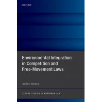 Environmental Integration in Competition and Free-Movement Laws by Julian Nowag, 9780198753803