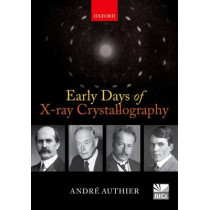 Early Days of X-ray Crystallography by Andre Authier, 9780198754053