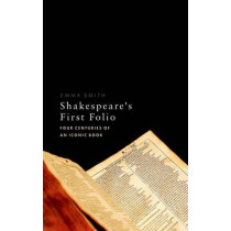 Shakespeare's First Folio: Four Centuries of an Iconic Book by Emma Smith, 9780198754367