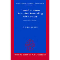 Introduction to Scanning Tunneling Microscopy by C. Julian Chen, 9780198754756
