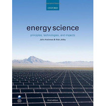 Energy Science: Principles, Technologies, and Impacts by John Andrews, 9780198755814