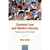 Common Law and Modern Society: Keeping Pace with Change by Mary Arden, 9780198755845