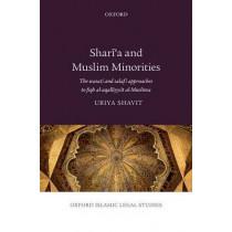 Shari'a and Muslim Minorities: The wasati and salafi approaches to fiqh al-aqalliyyat al-Muslima by Uriya Shavit, 9780198757238