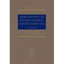 Arbitration of International Mining Disputes: Law and Practice by Henry G. Burnett, 9780198757641
