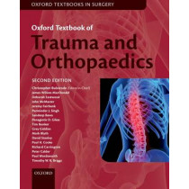 Oxford Textbook of Trauma and Orthopaedics by Christopher Bulstrode, 9780198766506