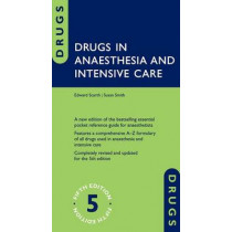 Drugs in Anaesthesia and Intensive Care by Edward Scarth, 9780198768814