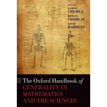 The Oxford Handbook of Generality in Mathematics and the Sciences by Karine Chemla, 9780198777267